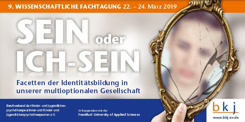 """9. Wissenschaftliche Fachtagung des bkj – """"SEIN oder Ich-SEIN"""" Facetten der Identitätsbildung in unserer multioptionalen Gesellschaft"""